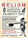 Relish (eBook): The Extraordinary Life of Alexis Soyer, Victorian Celebrity Chef